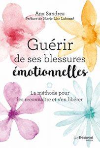 Comment guérir les plaies émotionnelles?